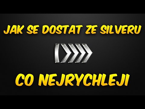 CS:GO - Jak se co NEJRYCHLEJI dostat ze Silveru