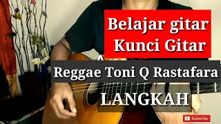 Kunci gitar toni q rastafara Langkah - belajar gitar pemula (cover)