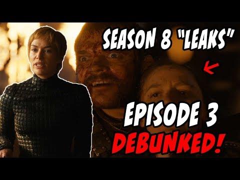 Game Of Thrones Season 8 Leaks DEBUNKED! Episode 3 Analysis/Breakdown
