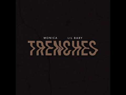 Monica x Lil Baby - Trenches (Produced By: The Neptunes)