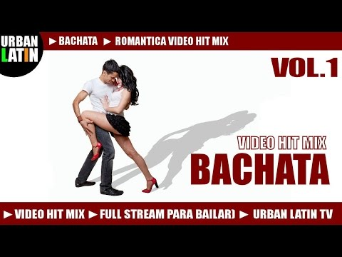 BACHATA 2014 VOL.1 ► ROMANTICA VIDEO HIT MIX (FULL STREAM MIX PARA BAILAR) ► URBAN LATIN TV