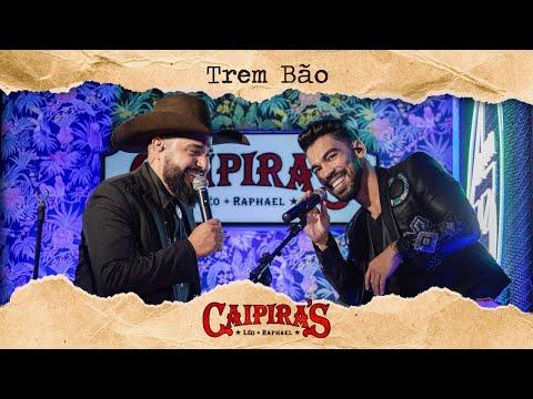 Léo + Raphael - Trem Bão (DVD Caipira's)