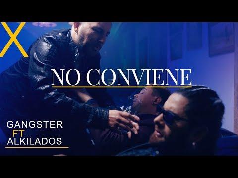 Letra No Conviene Gangster Ft Alkilados