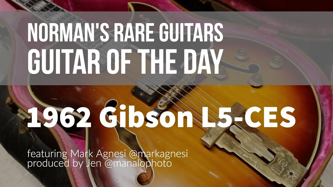 Norman's Rare Guitars – Guitar of the Day: 1962 Gibson L5-CES