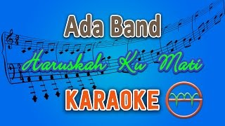 Video Ada Band - Haruskah Ku Mati (Karaoke Lirik Chord) by GMusic MP3, 3GP, MP4, WEBM, AVI, FLV Juli 2018