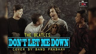 The Beatles - Don't Let Me Down | Cover by Band Prabhav