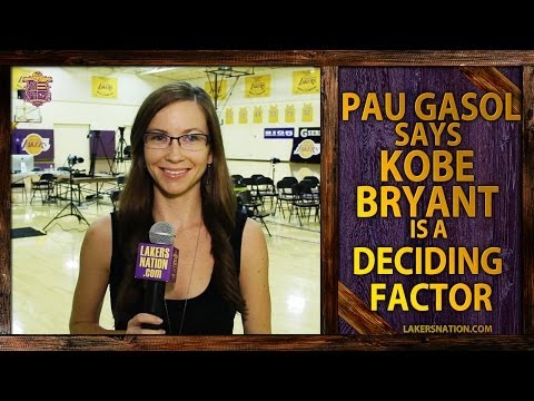 Video: Lakers Pau Gasol Says Kobe Bryant A Deciding Factor This Summer