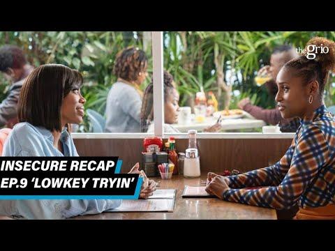 'INSECURE' Recap Episode 9:  'Lowkey Tryin'