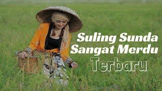 Video Suling Sunda Merdu Full | Kecapi Suling Sunda Instrumental MP3, 3GP, MP4, WEBM, AVI, FLV Agustus 2018