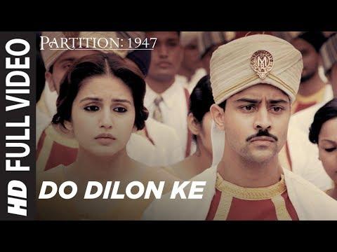 Do Dilon Ke Full Video Song | Partition 1947 |Huma