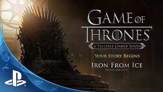 Game of Thrones: A Telltale Games Series – Episode 1, 'Iron from Ice' Launch Trailer | PS4, PS3