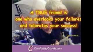 """14 quotes about true friends Follow us on https://twitter.com/ComfortingQuote for more quotes. """"A true friend never gets in your..."""