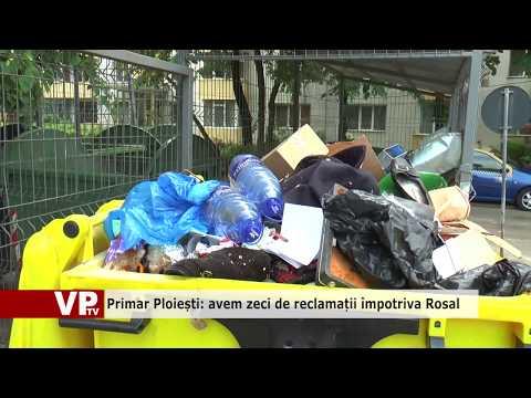 Primar Ploiești: avem zeci de reclamații împotriva Rosal