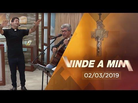 PROGRAMA VINDE A MIM com PADRE CLEBERSON EVANGELISTA | 02/03/2019