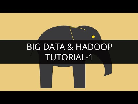 Big Data and Hadoop 1 | Hadoop Tutorials 1 |Big Data Tutorial 1 |Hadoop Tutorial for Beginners -1