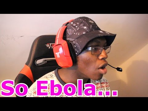 So Ebola...