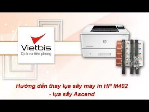 Thay thế lụa sấy máy in HP M402d/dn với lụa sấy Ascend
