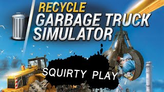 RECYCLE: GARBAGE TRUCK SIMULATOR - Another Totally Broken Game