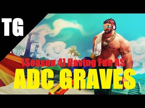 Having fun as ADC GRAVES [Season 4] - League of Legends: Gameplay/Commentary