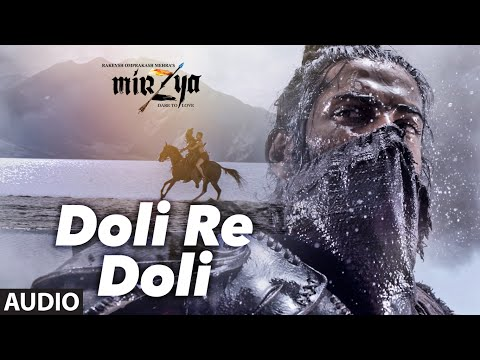 DOLI RE DOLI Full Audio Song | MIRZYA | Shankar Eh