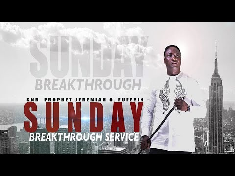 SUNDAY BREAKTHROUGH SERVICE LIVE FROM THE MOUNTAIN WITH SNR. PROPHET JEREMIAH O. FUFEYIN 17/10/2021
