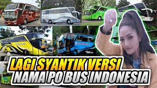 Video LAGI SYANTIK VERSI NAMA PO BUS INDONESIA (COVER) MP3, 3GP, MP4, WEBM, AVI, FLV Agustus 2018
