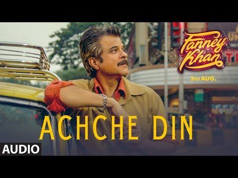 Achche Din Full Audio Song   FANNEY KHAN   Anil Ka