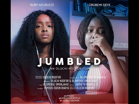 JUMBLED - A Short Film by OLUCHI NSOFOR