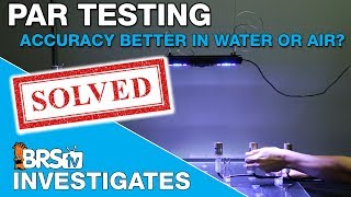 BRStv Investigates: Is measuring PAR more accurate in AIR or WATER?