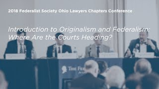 Click to play: Introduction to Originalism and Federalism: Where Are the Courts Heading?