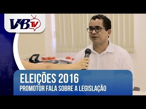 VBTv | Promotor da 21� Zona Eleitoral fala sobre a legisla��o para 2016