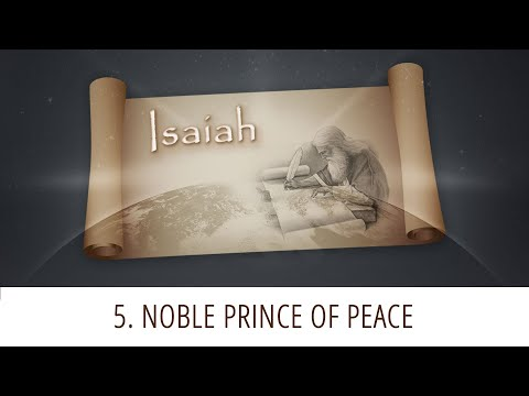 5 - Noble Prince of Peace | Isaiah