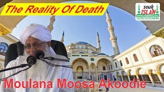 The Reality Of Death   Moulana Moosa AkoodiePlease support us by purchasing Islamic Media at www.soukISLAM.comBy purchasing from us, it makes funds available for us to produce more titles.