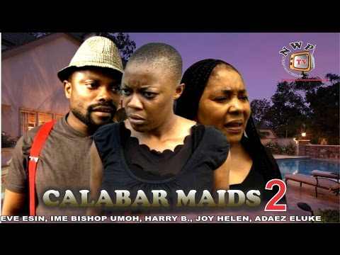 Calabar Maids 2 -2015 Latest Nigerian Nollywood Movie