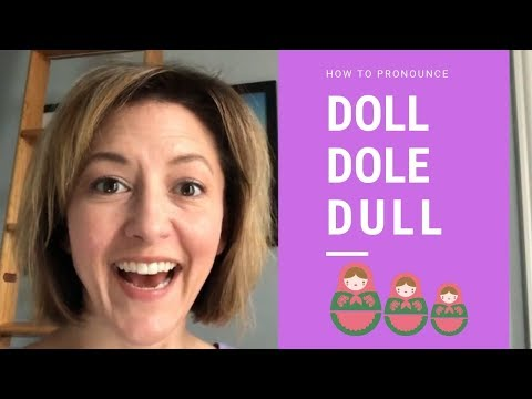 How to Pronounce DOLE, DOLL, DULL - English Pronunciation Lesson