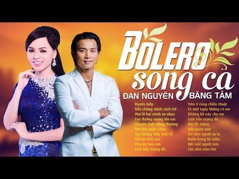 Đan Nguyên & Băng Tâm - Song Ca Bolero Ngàn Năm Có Một - Lk Duyên Kiếp, Nếu Chúng Mình Cách Trở - Thời lượng: 1 giờ, 42 phút.