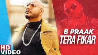 Video Tera Fikar (Full Video)   B Praak   Ammy Virk   Sargun Mehta   Jaani   New Punjabi Songs 2019 download in MP3, 3GP, MP4, WEBM, AVI, FLV January 2017