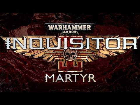Warhammer 40.000 : Inquisitor - Martyr en vidéo