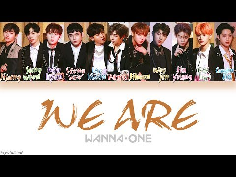 Wanna One (워너원) - WE ARE [HAN|ROM|ENG Color Coded Lyrics]