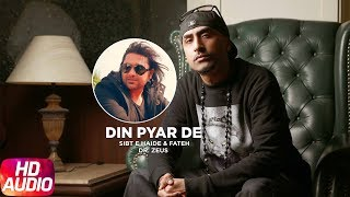 Song - Din Pyar De  ( Full Audio Song )Artist - Sibt E Haider Feat Dr. Zeus & FatehLyrics & Composed by - Sibt E HaiderMusic - Dr. ZeusAlbum - Nai Jeena Label - Speed Records Like  Share  Spread  Love   Enjoy & stay connected with us!► Subscribe to Speed Records : http://bit.ly/SpeedRecords► Like us on Facebook: https://www.facebook.com/SpeedRecords► Follow us on Twitter: https://twitter.com/Speed_Records► Follow us on Instagram: https://instagram.com/Speed_Records► Follow on Snapchat : https://www.snapchat.com/add/speedrecords Digitally Powered by One Digital Entertainment [https://www.facebook.com/onedigitalentertainment/][Website - http://www.onedigitalentertainment.com] Publishing Partner By - Gabruu.comWebsite: http://www.gabruu.com/Facebook : https://www.facebook.com/GabruuOfficial/?fref=ts  Virasat Facebook Link - https://m.facebook.com/Virasat-152196...Oops TV Facebook Link - https://m.facebook.com/oopstvfun/