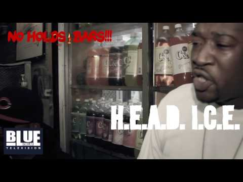 "BLUE COLLAR PRESENTS: H.E.A.D. I.C.E. x FAT CAT PAULY "" NO HOLDS BARS FREESTYLE """