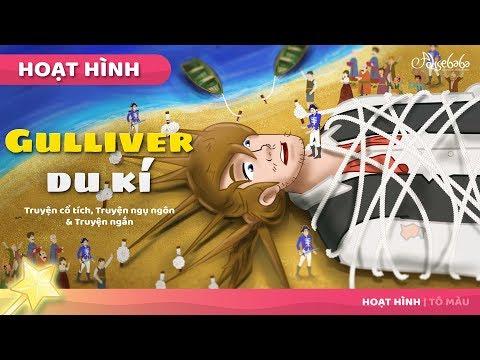 Gulliver du kí câu chuyện cổ tích - Truyện cổ tích việt nam - Hoạt hình cho Trẻ Em - Thời lượng: 10 phút.