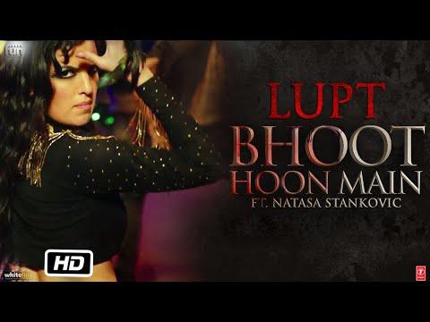 Bhoot Hoon Main Video | LUPT | Ft. Natasa Stankovi