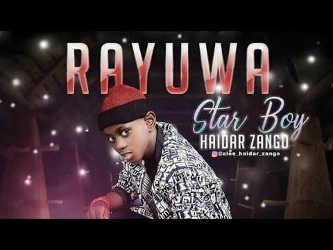 Rayuwa Haidar A zango (star boy) new song