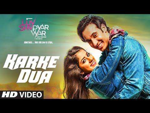Karke Dua Video Song | Luv Shv Pyar Vyar | GAK and