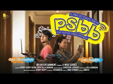 WEB SERIES - PSBB (Pas Sayang Belum Bertemu) - EPISODE 1