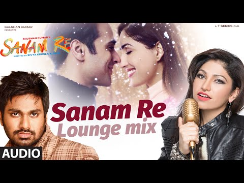 Download SANAM RE (LOUNGE MIX) | Sanam Re Movie Song | Tulsi Kumar, Mithoon | Divya Khosla Kumar | T-Series HD Mp4 3GP Video and MP3
