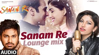Nonton SANAM RE (LOUNGE MIX) | Sanam Re Movie Song | Tulsi Kumar, Mithoon | Divya Khosla Kumar | T-Series Film Subtitle Indonesia Streaming Movie Download