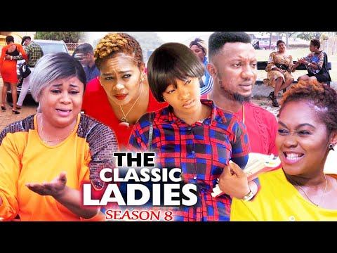 THE CLASSIC LADIES SEASON 8 - (Trending New Movie) Uju Okoli 2021 Latest Nigerian  New Movie 720p