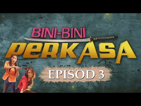 Video Bini-Bini Perkasa | Episod 3 download in MP3, 3GP, MP4, WEBM, AVI, FLV January 2017